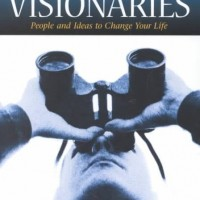 Visionaries: People & Ideas to Change Your Life